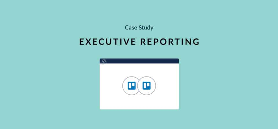 Simplify Executive Reporting